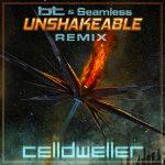 Unshakeable (BT & SeamlessR Remix) [Discontinued]