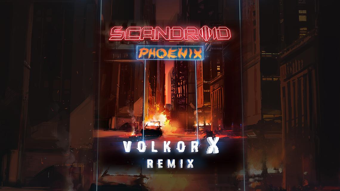 "Scandroid Release ""Phoenix"" (Volkor X Remix)"